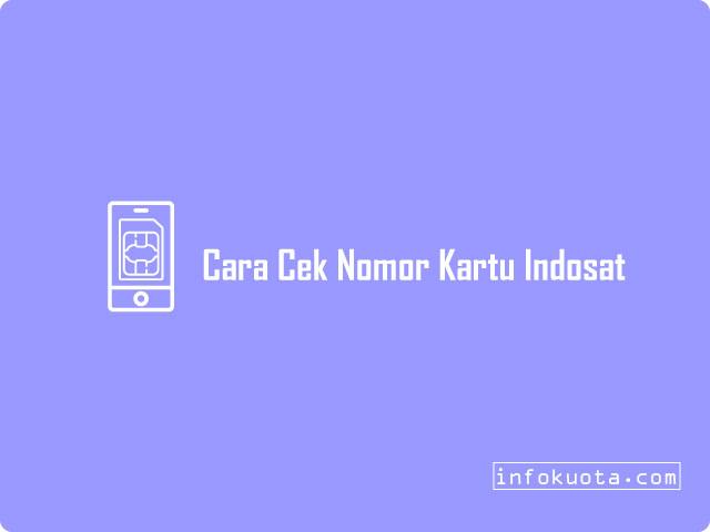 8 Cara Cek Nomor Indosat Ooredoo Im3 Terbaru 2021 Infokuota Com