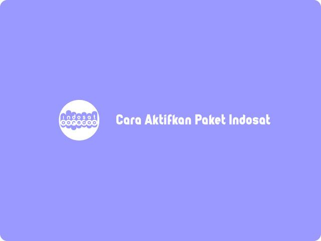 Cara Aktifkan Paket Indosat