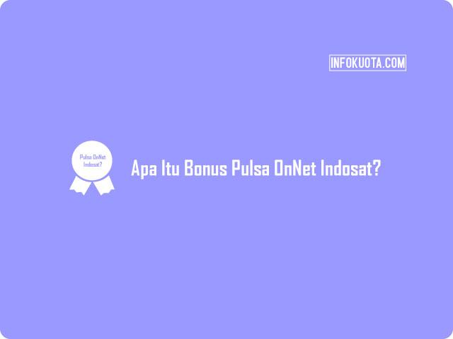 Apa Itu Bonus Pulsa OnNet Indosat Ooredoo