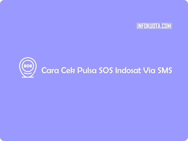 Cara Cek Pulsa SOS Indosat Via SMS