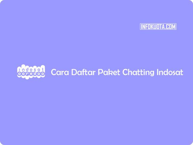 Cara Daftar Paket Chatting Sebulan Indosat