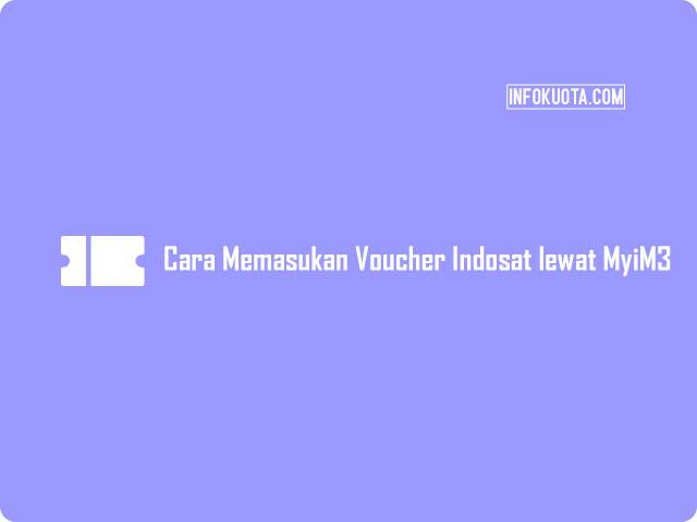Cara Memasukan Voucher Indosat lewat MyiM3