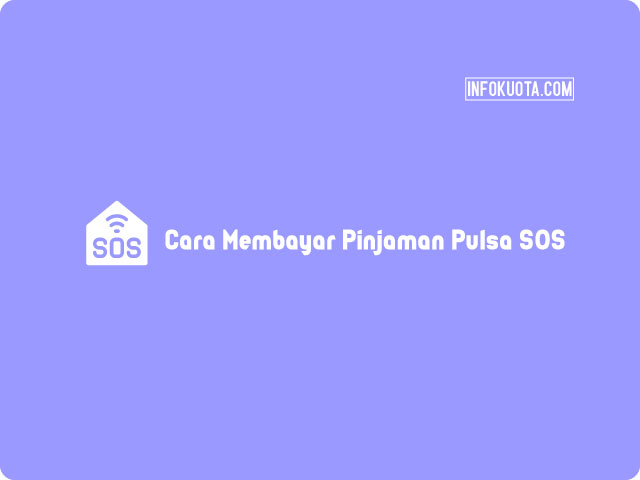 Cara Membayar Pinjaman Pulsa SOS