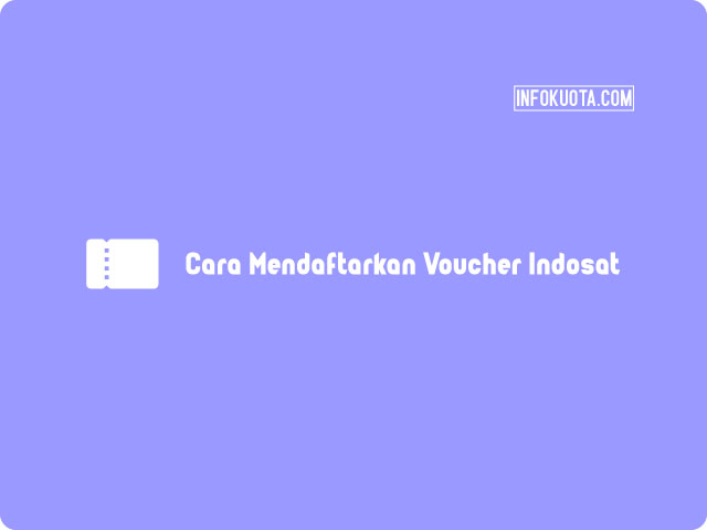 Cara Mendaftarkan Voucher Indosat