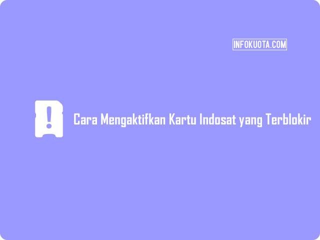 Cara Mengaktifkan Kartu Indosat yang Terblokir Via Registrasi Ulang