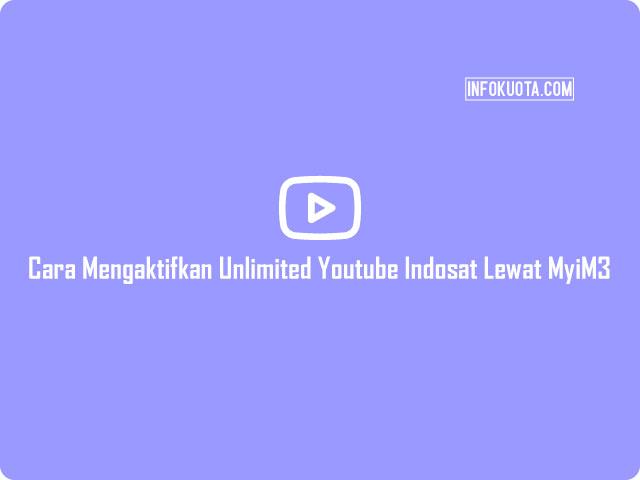 Cara Mengaktifkan Unlimited Youtube Indosat Lewat MyiM3