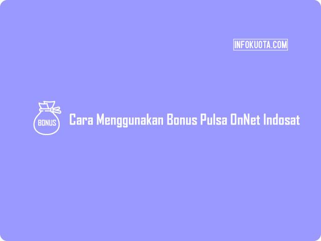 Cara Menggunakan Bonus Pulsa OnNet Indosat Ooredoo