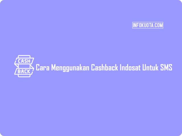 Cara Menggunakan Cashback Indosat Untuk SMS