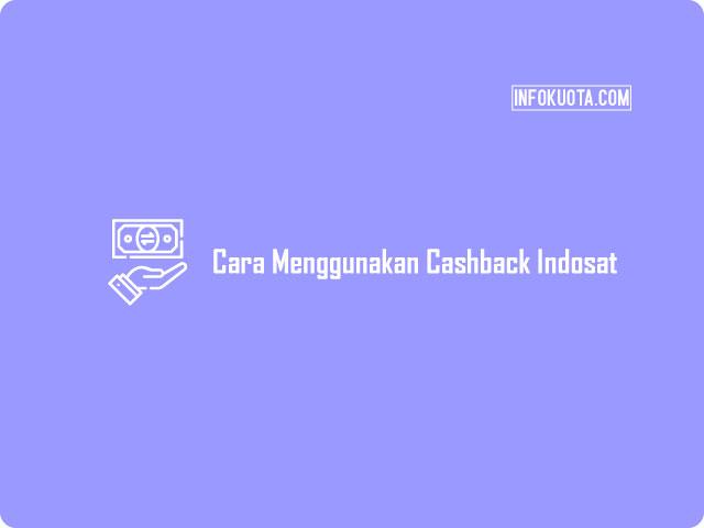 Cara Menggunakan Cashback Indosat