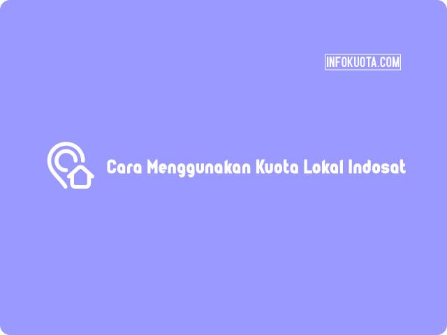 Cara Menggunakan Kuota Lokal Indosat di Daerah Lain