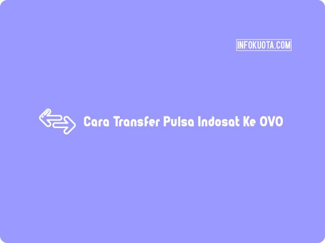 Cara Transfer Pulsa Indosat Ke OVO