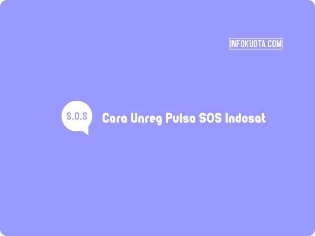 Cara Unreg Pulsa SOS Indosat