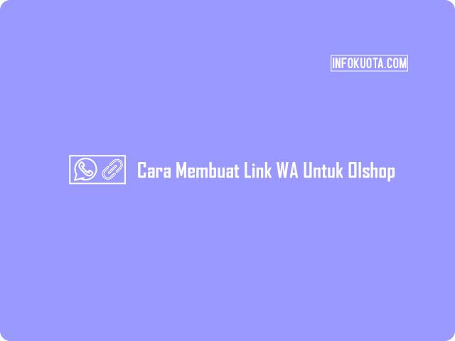 Cara Membuat Link WA Untuk Olshop