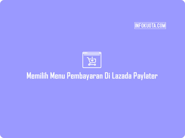 Cara Bayar Lazada Paylater di Indomaret