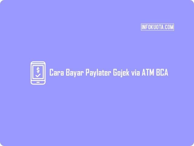 Cara Bayar Paylater Gojek via ATM BCA