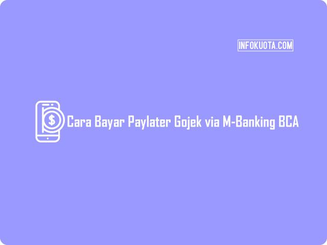 Cara Bayar Paylater Gojek via M-Banking BCA
