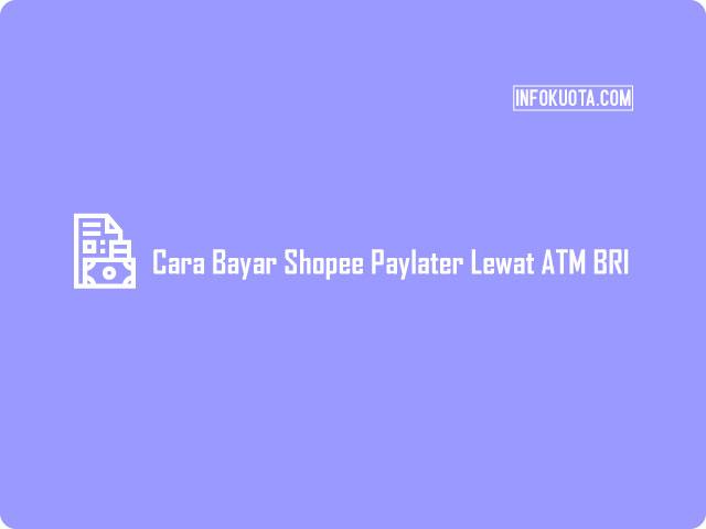 Cara Bayar Shopee Paylater Lewat ATM BRI