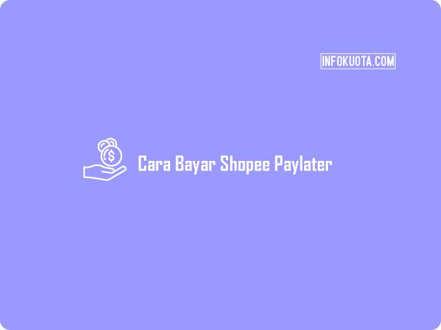 Cara Bayar Shopee Paylater Cicilan 6x